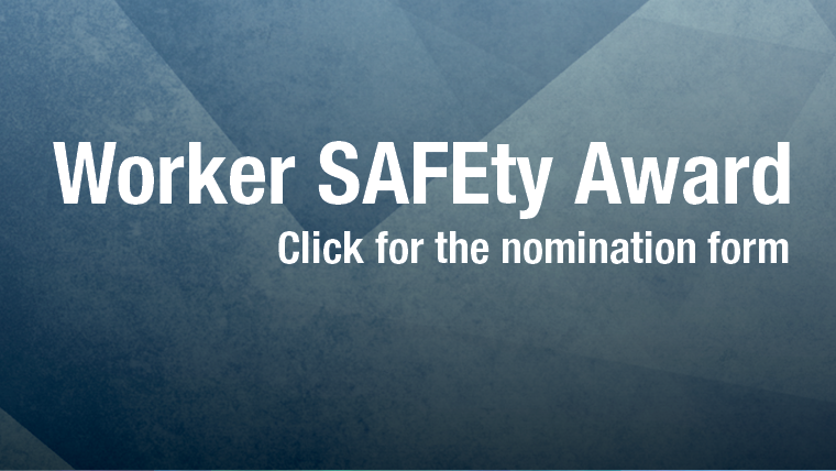 Worker SAFEty Award - click for the nomination form